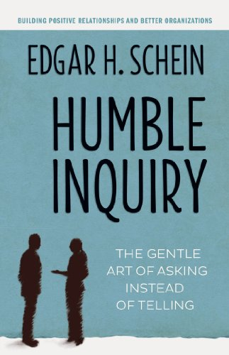 Recommended – Humble Inquiry by Edgar Schein